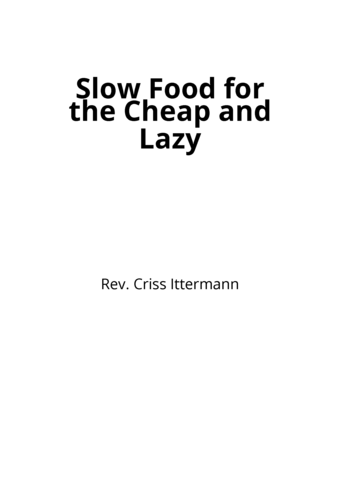 Slow Food for the Cheap and Lazy