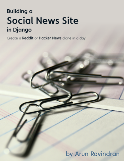 Building a Social News Site in Django