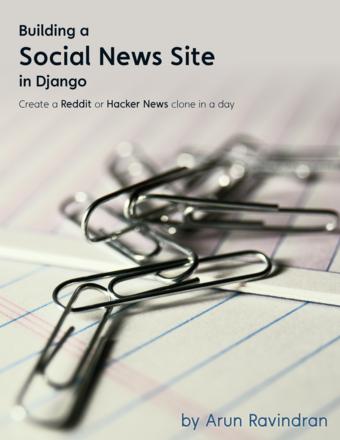 Building a Social News Site in Django