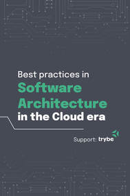 Best Practices in Software Architecture in the Cloud era