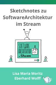 Sketchnote zu Software Architektur im Stream