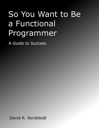 So You Want to be a Functional Programmer