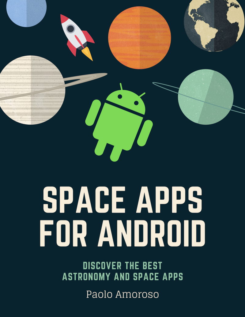 Space Apps for Android: Discover the Best Astronomy and Space Apps by Paolo Amoroso