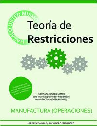 Teoría de Restricciones - Kit de Hágalo Usted Mismo para Empresas Pequeñas & Medianas de Manufactura (Operaciones)
