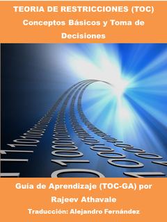 Teoría de Restricciones (TOC) - Conceptos básicos y toma de decisiones, Guías de Aprendizaje (GA-TOC)