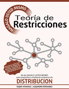 Teoría de Restricciones - Kit de Hágalo Usted Mismo para Empresas Pequeñas & Medianas de Distribución