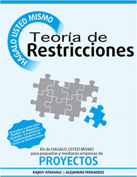 Teoría de Restricciones - Kit de Hágalo Usted Mismo para Empresas Pequeñas & Medianas de Proyectos