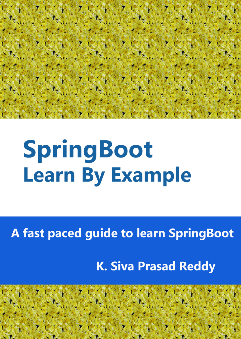 SpringBoot : Learn By… by K Siva Prasad Reddy [PDF/iPad/Kindle]