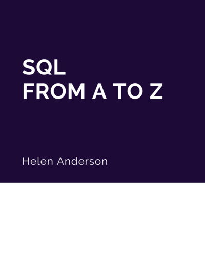 SQL: From A to Z