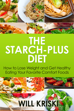 The Starch-Plus Diet