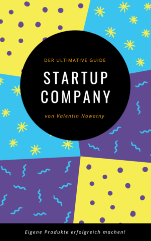Startup Company: Der ultimative Guide