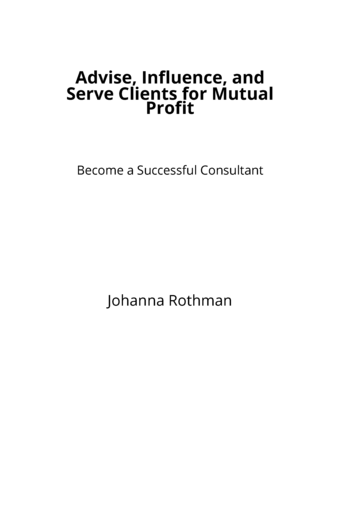 Advise, Influence, and Serve Clients for Mutual Profit