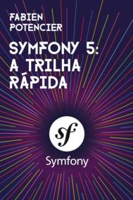Symfony 5: A Trilha Rápida