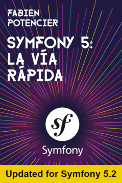 Symfony 5: La Vía Rápida