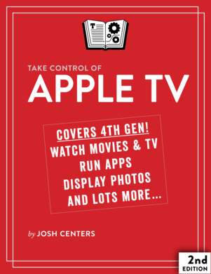 Take Control of Apple TV, Second Edition