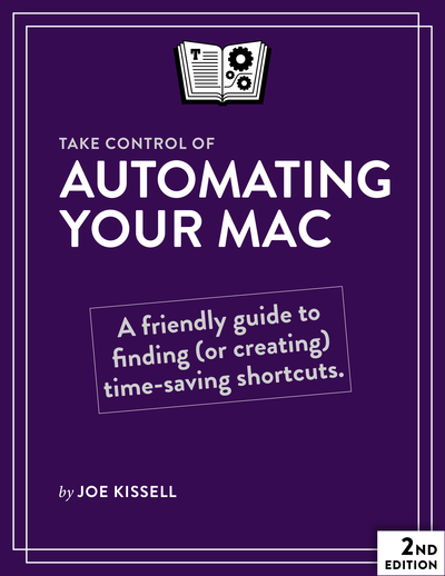 Take Control of Automating Your Mac, Second Edition