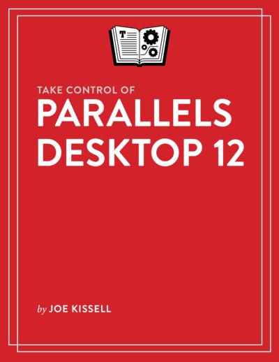 Take Control of Parallels Desktop 12