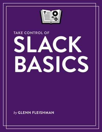 Take Control of Slack Basics