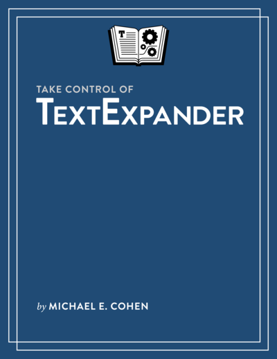 Take Control of TextExpander, Second Edition