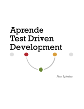 Aprende Test Driven Development