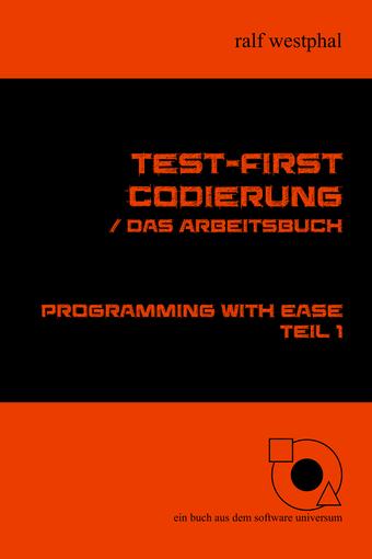 Test-first Codierung / Das Arbeitsbuch