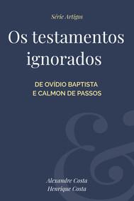 Os testamentos ignorados de Ovídio Baptista e Calmon de Passos