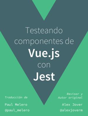Testeando Componentes de Vue.js con Jest