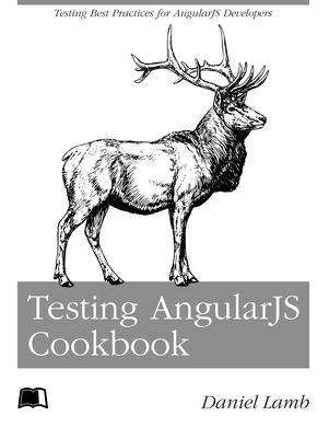Testing AngularJS Cookbook