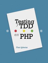 Testing y TDD para PHP