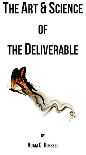 The Art and Science of the Deliverable