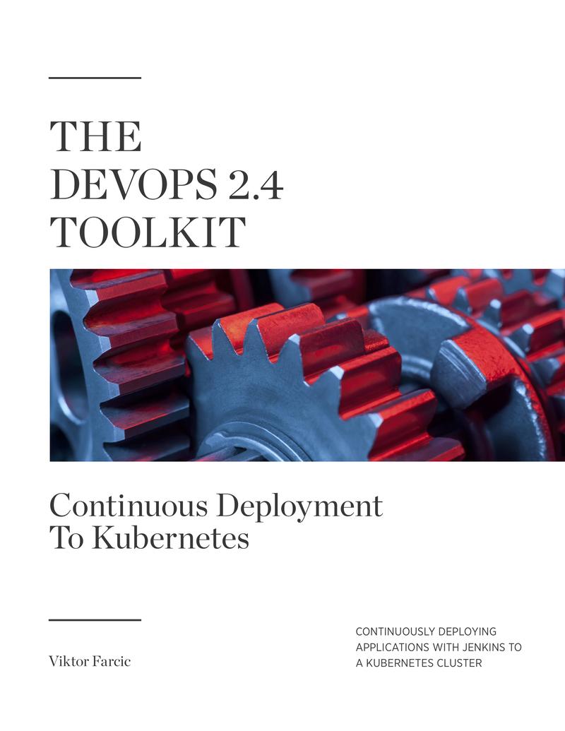 DevOps 2 4 Toolkit… by Viktor Farcic [PDF/iPad/Kindle]