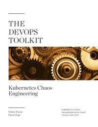 The DevOps Toolkit: Kubernetes Chaos Engineering