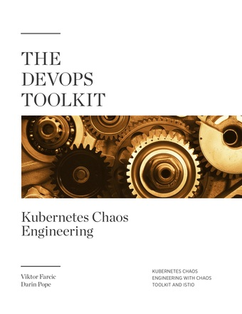 The DevOps Toolkit: Kubernetes Chaos Engineering