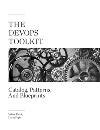 The DevOps Toolkit: Catalog, Patterns, And Blueprints