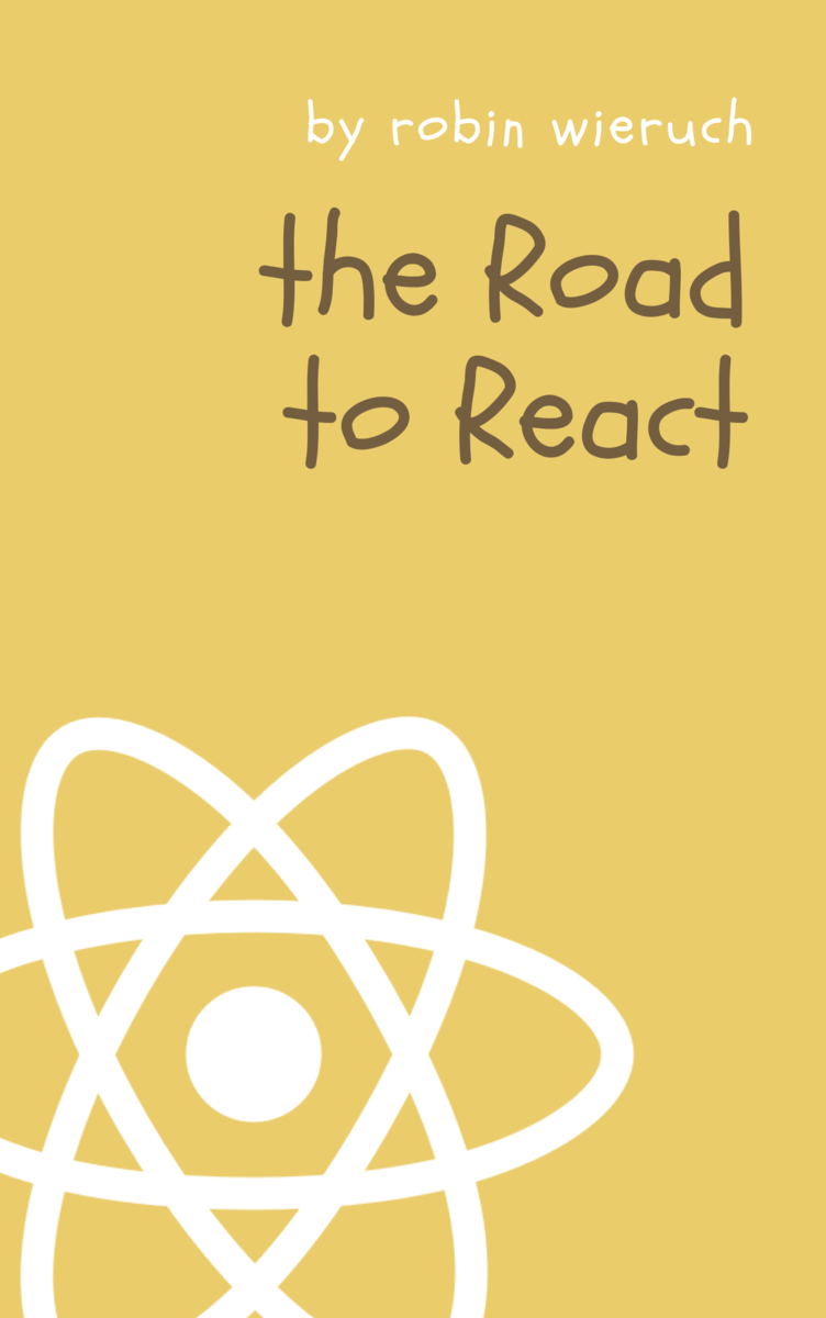 Road to learn React by Robin Wieruch [Leanpub PDF/iPad/Kindle]