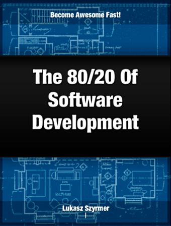 The 80/20 Of Software Development