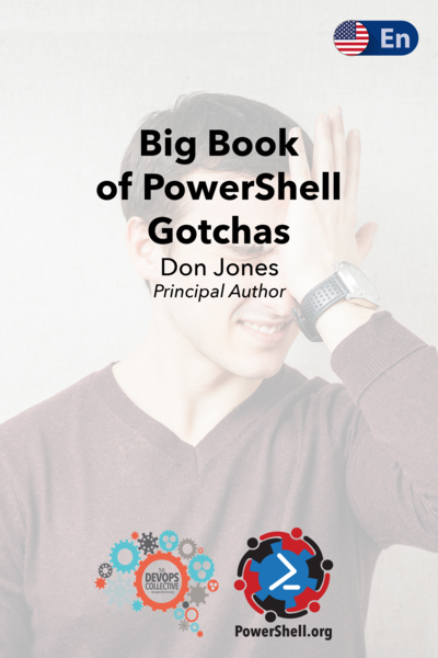 The Big Book of PowerShell Gotchas