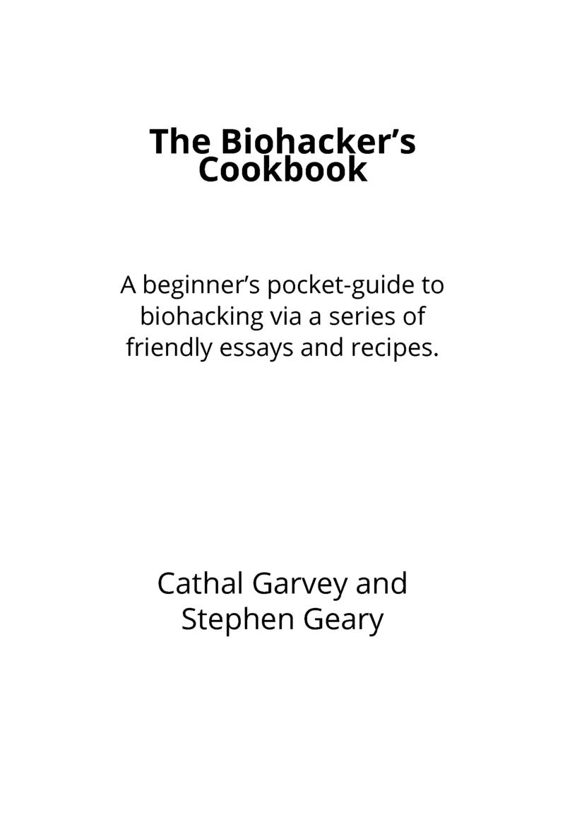Biohacker's Cookbook by Cathal Garvey et al  [PDF/iPad/Kindle]