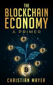 The Blockchain Economy - A Primer