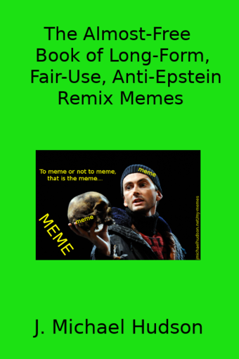 The Almost-Free Book of Long-Form, Fair-Use, Anti-Epstein Remix Memes