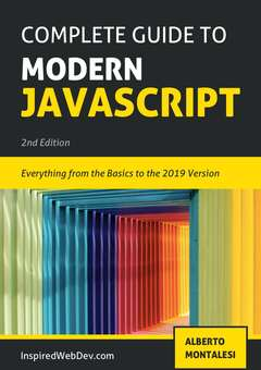 Complete Guide to Modern JavaScript - second edition