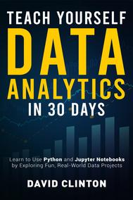 Teach Yourself Data Analytics in 30 Days
