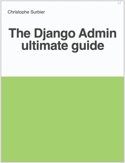 The Django Admin ultimate guide