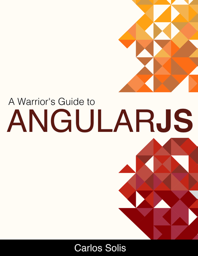 A Warrior's Guide to AngularJS
