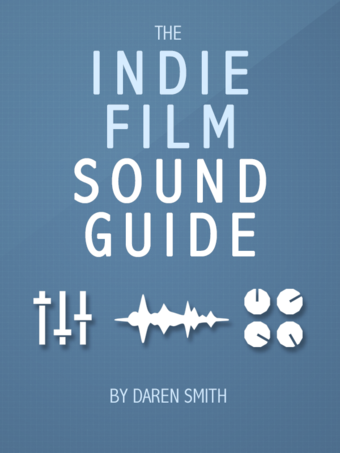 The Indie Film Sound Guide