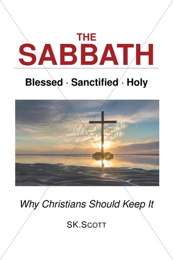 The Sabbath Blessed * Sanctified * Holy