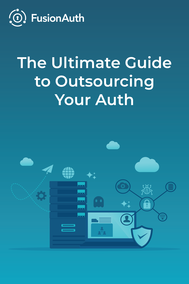 The Ultimate Guide to Outsourcing Your Auth
