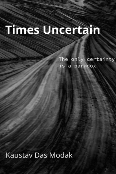 Times Uncertain