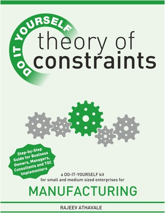 Theory of Constraints - Do It Yourself Kit for Small & Medium Size Enterprises for Manufacturing