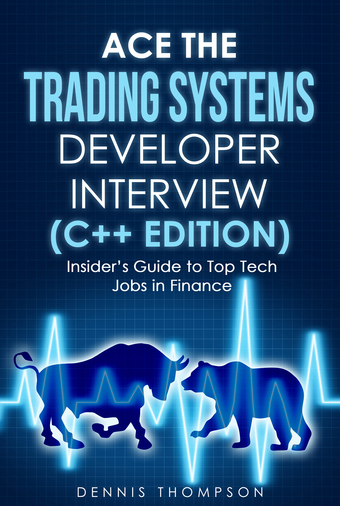 Ace the Trading Systems Developer Interview (C++ Edition)